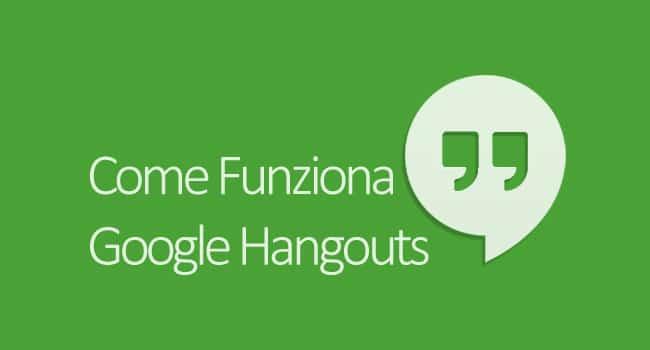 come funziona google hangouts