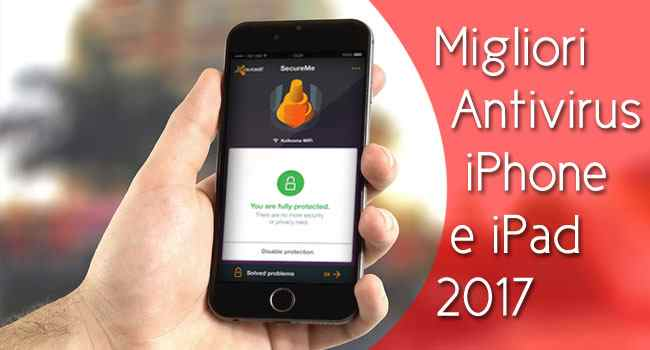 migliori antivirus per iphone e ipad 2017