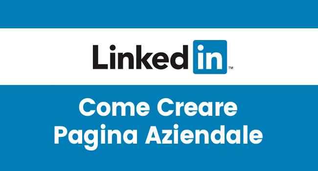 come creare pagina aziendale linkedin