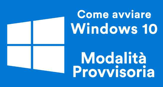come avviare windows 10 in modalita provvisoria