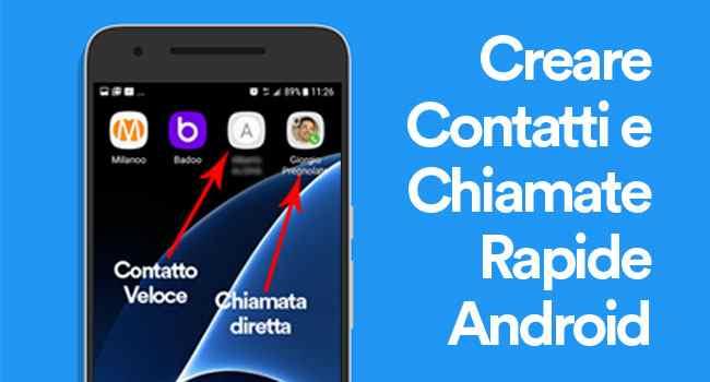 creare contatti e chiamate rapide android