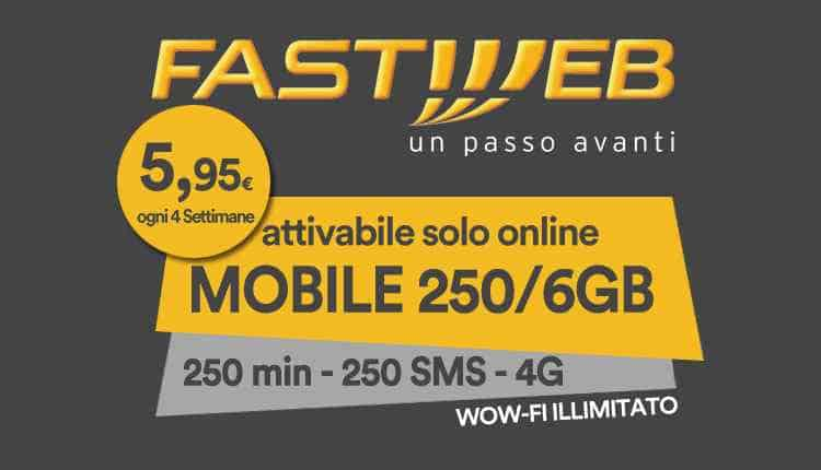 Offerta Voce Fastweb Mobile 250 6GB internet 4G