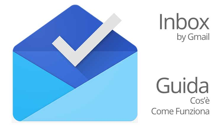 Google Inbox cos'è e come funziona