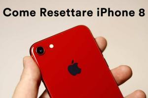 come resettare iphone 8