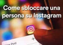 come sbloccare una persona su instagram