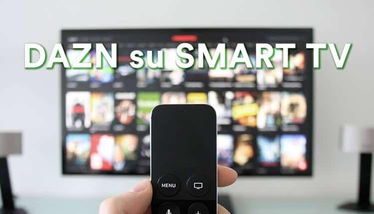 Come installare DAZN su SmartTV