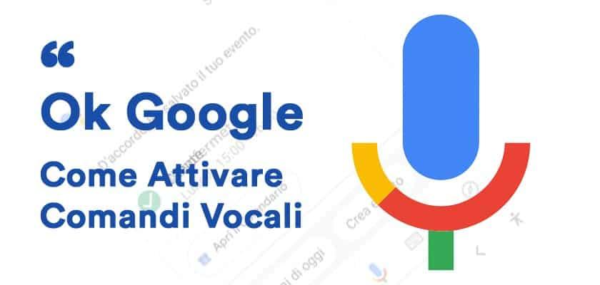 Ok Google attivare comandi vocali