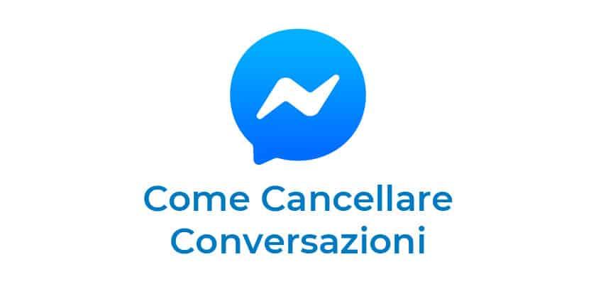 come cancellare conversazioni messenger