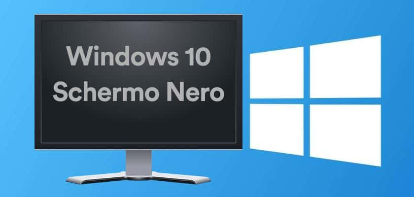 Schermo nero Windows 10